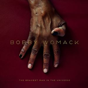 Изображение  Bobby Womack – The Bravest Man In The Universe