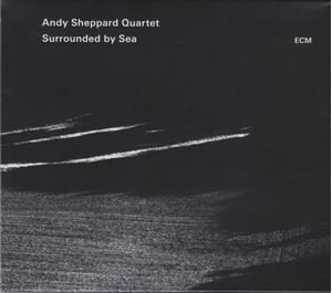 Изображение  Andy Sheppard Quartet ‎– Surrounded By Sea