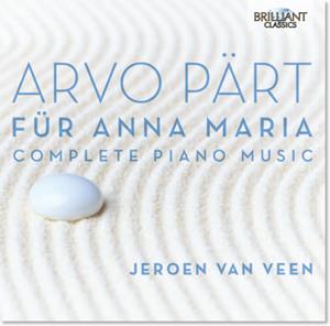 Изображение  Arvo Pärt - Jeroen van Veen – Für Anna Maria (Complete Piano Music)