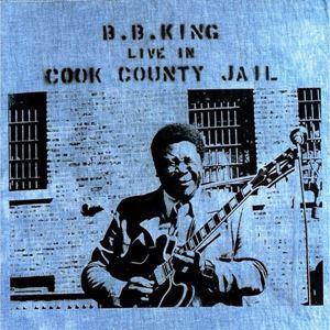 Изображение  B.B. King – Live In Cook County Jail