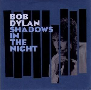 Picture of Bob Dylan – Shadows In The Night