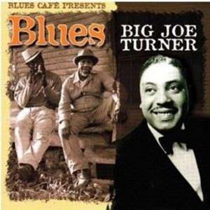 Изображение  Big Joe Turner – Blues Café Presents Big Joe Turner