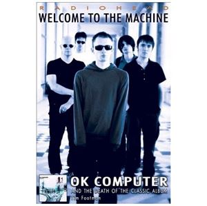Picture of Tim Footman - Radiohead: Welcome To The Machine