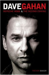Picture of Trevor Baker Dave Gahan: Depeche Mode & The Second Coming