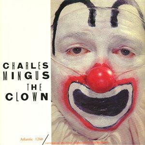 Изображение Charles Mingus – The Clown