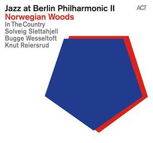 Изображение ACT Family - Special Projects - Jazz at Berlin Philharmonic II: Norwegian Woods