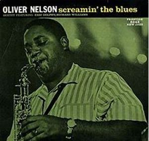 Изображение Oliver Nelson Sextet Featuring: Eric Dolphy / Richard Williams – Screamin' The Blues