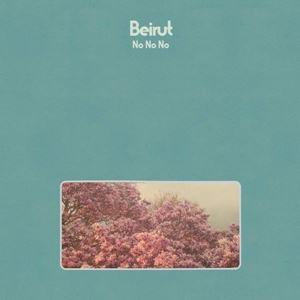 Изображение  Beirut – No, No, No
