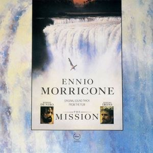 Изображение Ennio Morricone – The Mission (Original Soundtrack From The Motion Picture)