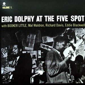 Изображение  Eric Dolphy – At The Five Spot, Volume 1.