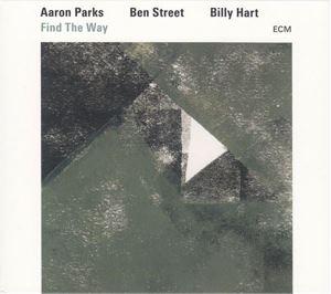 Изображение  Aaron Parks / Ben Street / Billy Hart – Find The Way