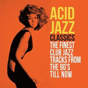Изображение  Acid Jazz Classics (The Finest Club Jazz Tracks From The 90's Till Now)