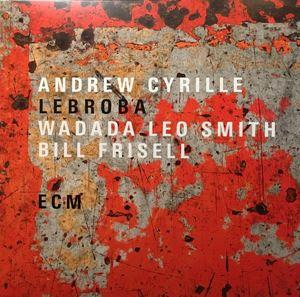 Изображение Andrew Cyrille, Wadada Leo Smith, Bill Frisell – Lebroba
